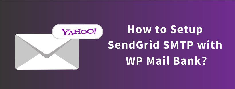 How to Setup Yahoo SMTP with WP Mail Bank?