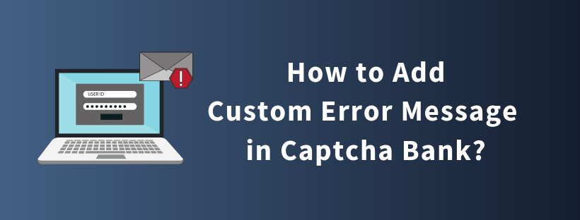 How to Add Custom Error Message in Captcha Bank?