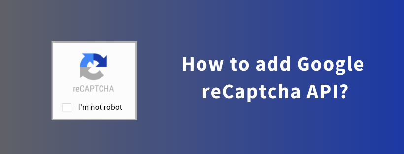 How to Add Google reCaptcha API?