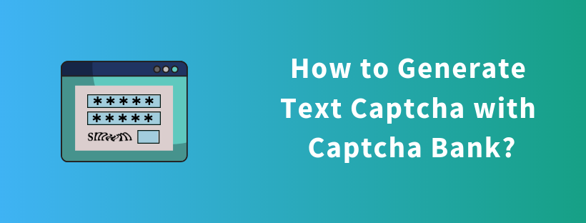 How to Generate Text Captcha with Captcha Bank?