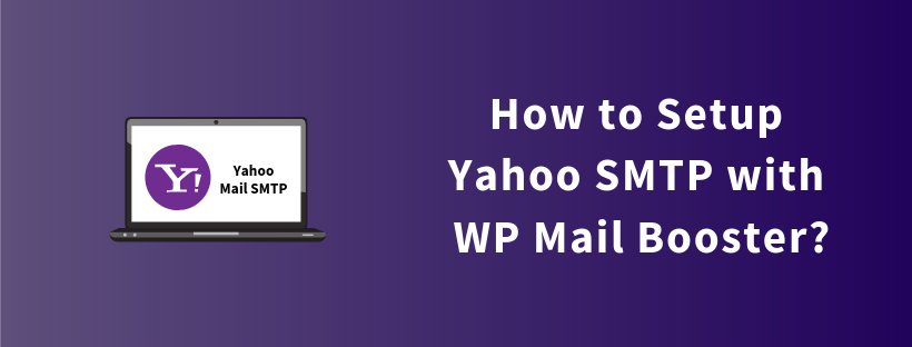 How to Setup Yahoo SMTP with WP Mail Booster?
