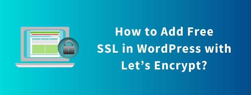 How to Add Free SSL in WordPress with Let's Encrypt?