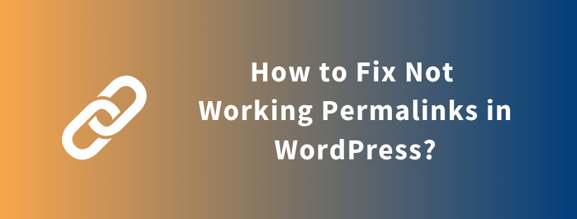 How to Fix Not Working Permalinks in WordPress?