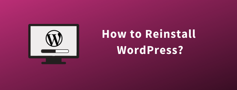 How to Reinstall WordPress?