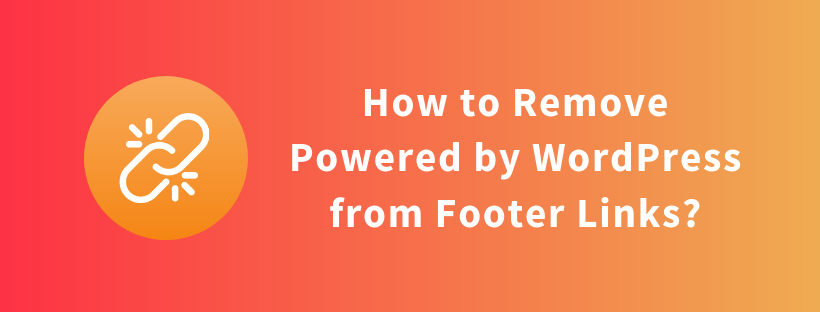 How to Remove Powered by WordPress from Footer Links?