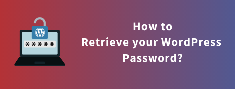 How to Retrieve your WordPress Password?