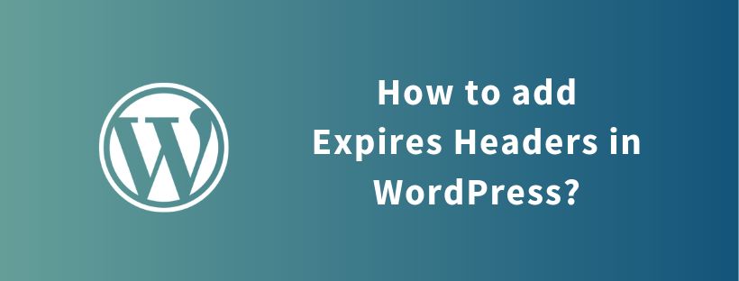 How to add Expires Headers in WordPress? 1
