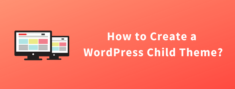 How to Create a WordPress Child Theme?